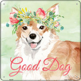 Corgi Good Dog Novelty Square Sign SQ-387