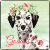 Dalmatian Good Dog Novelty Square Sign SQ-388