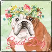 English Bulldog Good Dog Novelty Square Sign SQ-389