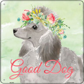 Grey Poodle Good Dog Novelty Square Sign SQ-393