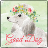 White Poodle Good Dog Novelty Square Sign SQ-394