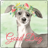 Italian Greyhound Good Dog Novelty Square Sign SQ-395