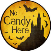 No Candy Here Novelty Metal Circular Sign C-985