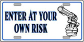 Enter At Own Risk Metal Novelty License Plate LP-425