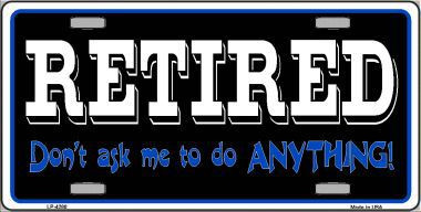 Retired Don't Ask Metal Novelty License Plate LP-4280