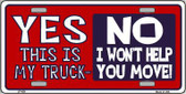 Yes This Is My Truck Metal Novelty License Plate LP-429