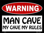 My Cave My Rules Metal Novelty Parking Sign P-172