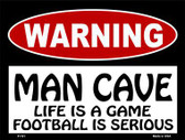 Life Game Football Serious Metal Novelty Parking Sign P-181