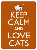 Keep Calm And Love Cats Metal Novelty Parking Sign P-2142