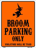 Broom Parking Only Holiday Metal Novelty Parking Sign P-2237