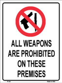 Weapons Are Prohibited Metal Novelty Parking Sign
