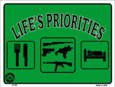 Lifes Priorities Metal Novelty Parking Sign