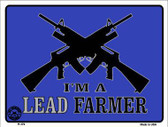 I'm A Lead Farmer Metal Novelty Parking Sign P-379