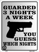 Guarded 3 Nights A Week Metal Novelty Parking Sign P-382