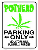 Pothead Parking Only Metal Novelty Parking Sign P-662