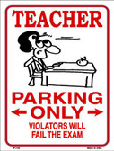 Teacher Parking Metal Novelty Parking Sign P-724