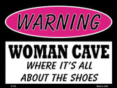 Woman Cave Its All About The Shoes Metal Novelty Parking Sign