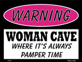 Where Its Always Pamper Time Metal Novelty Parking Sign