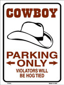 Cowboy Parking Only Metal Novelty Parking Sign P-815