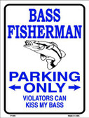 Bass Fisherman Parking Only Metal Novelty Parking Sign P-848