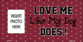Dog Love Does Maroon Background Photo Insert Pocket Metal Novelty Small Sign