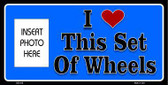 Love These Wheels Photo Insert Pocket Metal Novelty Small Sign