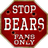 Bears Fans Only Metal Novelty Octagon Stop Sign BS-181