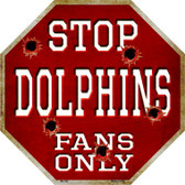 Dolphins Fans Only Metal Novelty Octagon Stop Sign BS-192