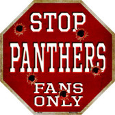 Panthers Fans Only Metal Novelty Octagon Stop Sign BS-200