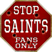 Saints Fans Only Metal Novelty Octagon Stop Sign BS-206