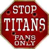 Titans Fans Only Metal Novelty Octagon Stop Sign BS-210