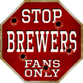 Brewers Fans Only Metal Novelty Octagon Stop Sign BS-218