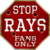 Rays Fans Only Metal Novelty Octagon Stop Sign BS-234