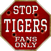 Tigers Fans Only Metal Novelty Octagon Stop Sign BS-239