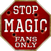 Magic Fans Only Metal Novelty Octagon Stop Sign BS-264