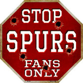 Spurs Fans Only Metal Novelty Octagon Stop Sign BS-269