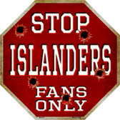 Islanders Fans Only Metal Novelty Octagon Stop Sign BS-279
