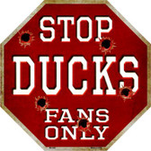 Ducks Fans Only Metal Novelty Octagon Stop Sign BS-288
