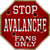 Avalanche Fans Only Metal Novelty Octagon Stop Sign BS-291