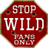 Wild Fans Only Metal Novelty Octagon Stop Sign BS-297