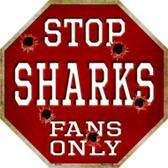 Sharks Fans Only Metal Novelty Octagon Stop Sign BS-300