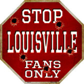Louisville Fans Only Metal Novelty Octagon Stop Sign BS-313