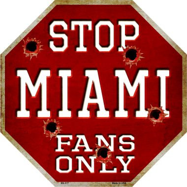 miami fans only metal novelty octagon stop sign