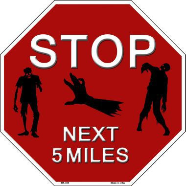 zombies next 5 miles octagon stop sign metal novelty zombies parking