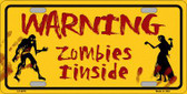 Warning Zombies Inside Novelty Metal License Plate LP-6879