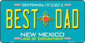 Best Dad New Mexico Novelty Metal License Plate LP-6691