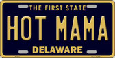 Hot Mama Delaware Novelty Metal License Plate LP-6714