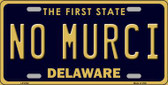 No Murci Delaware Novelty Metal License Plate LP-6742