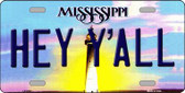 Hey Y'All Mississippi Novelty Metal License Plate