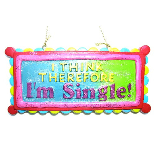 """Funny """"I Think Therefore I'm Single!"""" Christmas Ornament #W9029 - 5981031"""